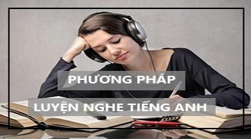 Hướng dẫn phương pháp tự học kỹ năng nghe Tiếng Anh