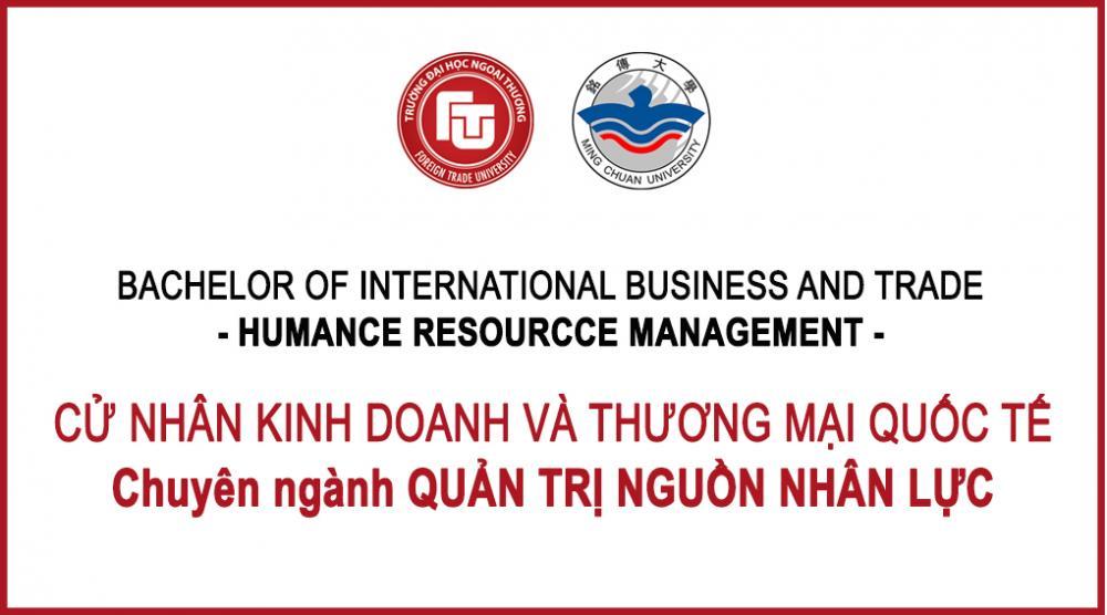 Chuyên ngành QUẢN TRỊ NHÂN SỰ - Cử nhân Kinh doanh và Thương mại Quốc tế